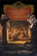 A Family Guide to <i>Prince Caspian</i>