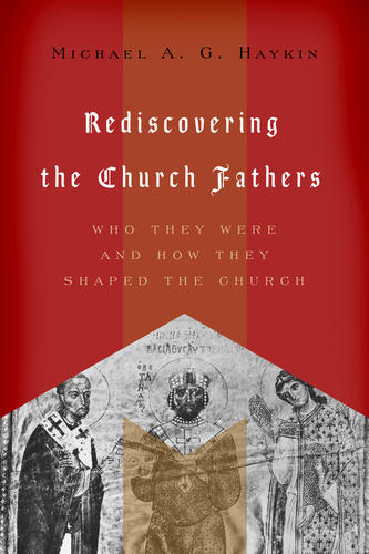 Rediscovering the Church Fathers