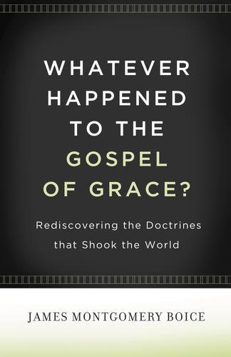 Whatever Happened to The Gospel of Grace?
