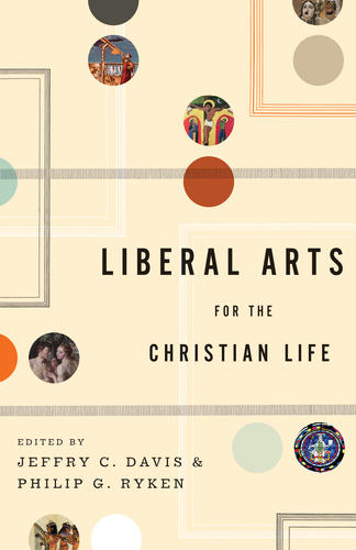Liberal Arts for the Christian Life