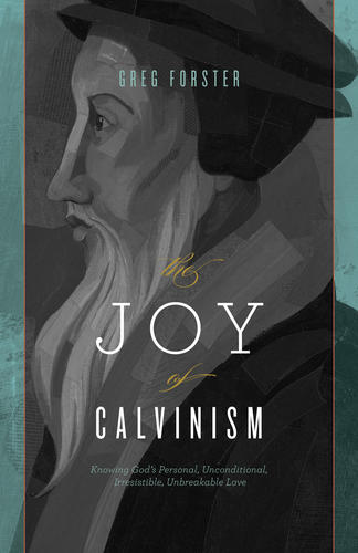 The Joy of Calvinism