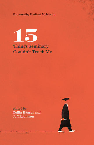 15 Things Seminary Couldn't Teach Me