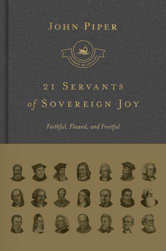 21 Servants of Sovereign Joy