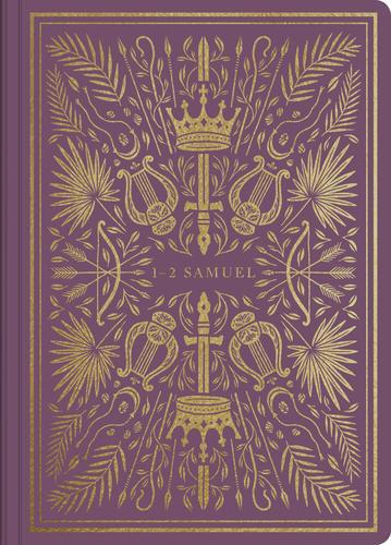 ESV Illuminated Scripture Journal: 1–2 Samuel