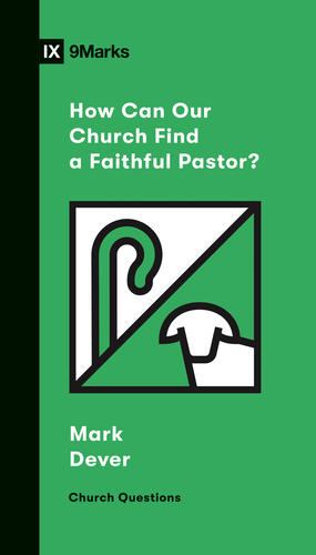How Can Our Church Find a Faithful Pastor?