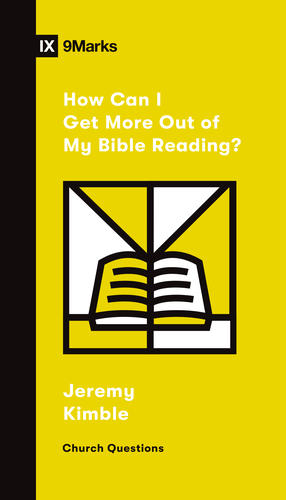 How Can I Get More Out of My Bible Reading?
