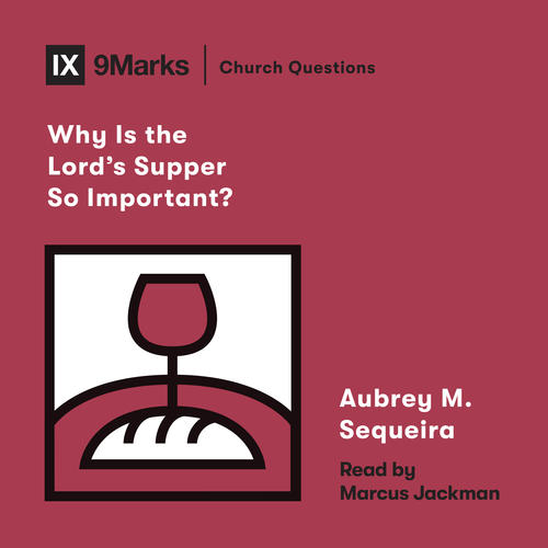 Why Is the Lord's Supper So Important?