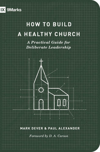 How to Build a Healthy Church