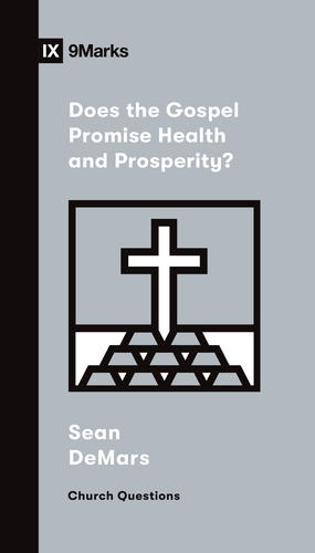 Does the Gospel Promise Health and Prosperity?