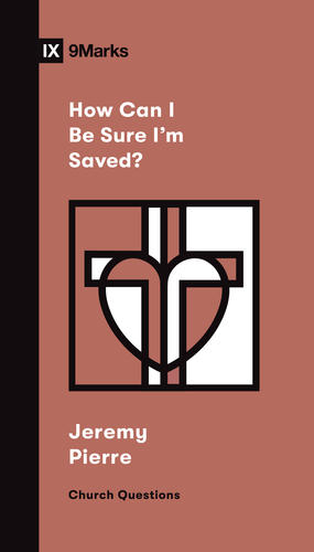 How Can I Be Sure I'm Saved?