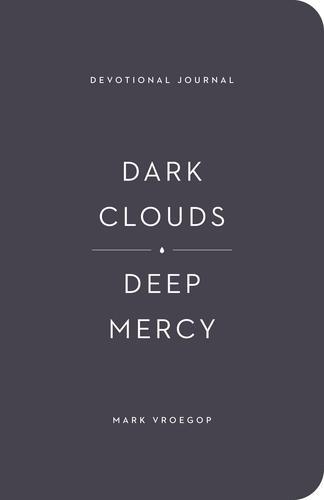 Dark Clouds, Deep Mercy Devotional Journal