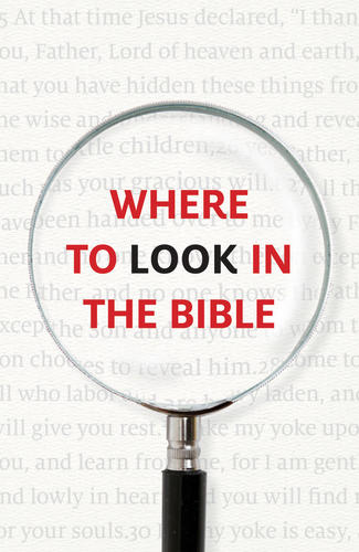 Where to Look in the Bible