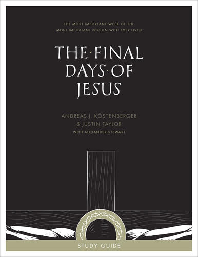 "Study Guide for ""The Final Days of Jesus"""