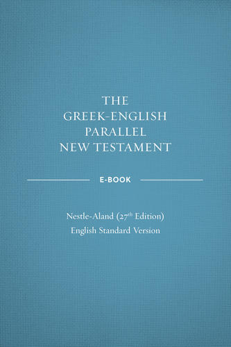 Greek-English Parallel New Testament ebook: NA27–ESV