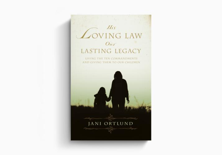 His Loving Law, Our Lasting Legacy