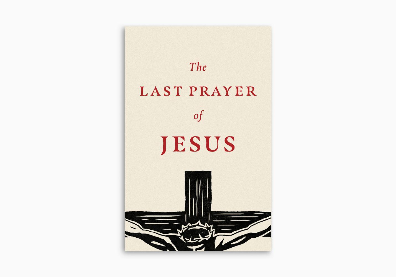 The Last Prayer of Jesus