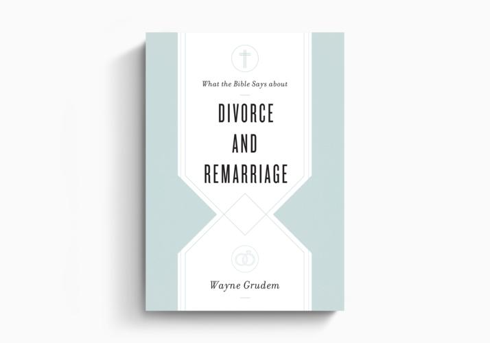 What the Bible Says about Divorce and Remarriage