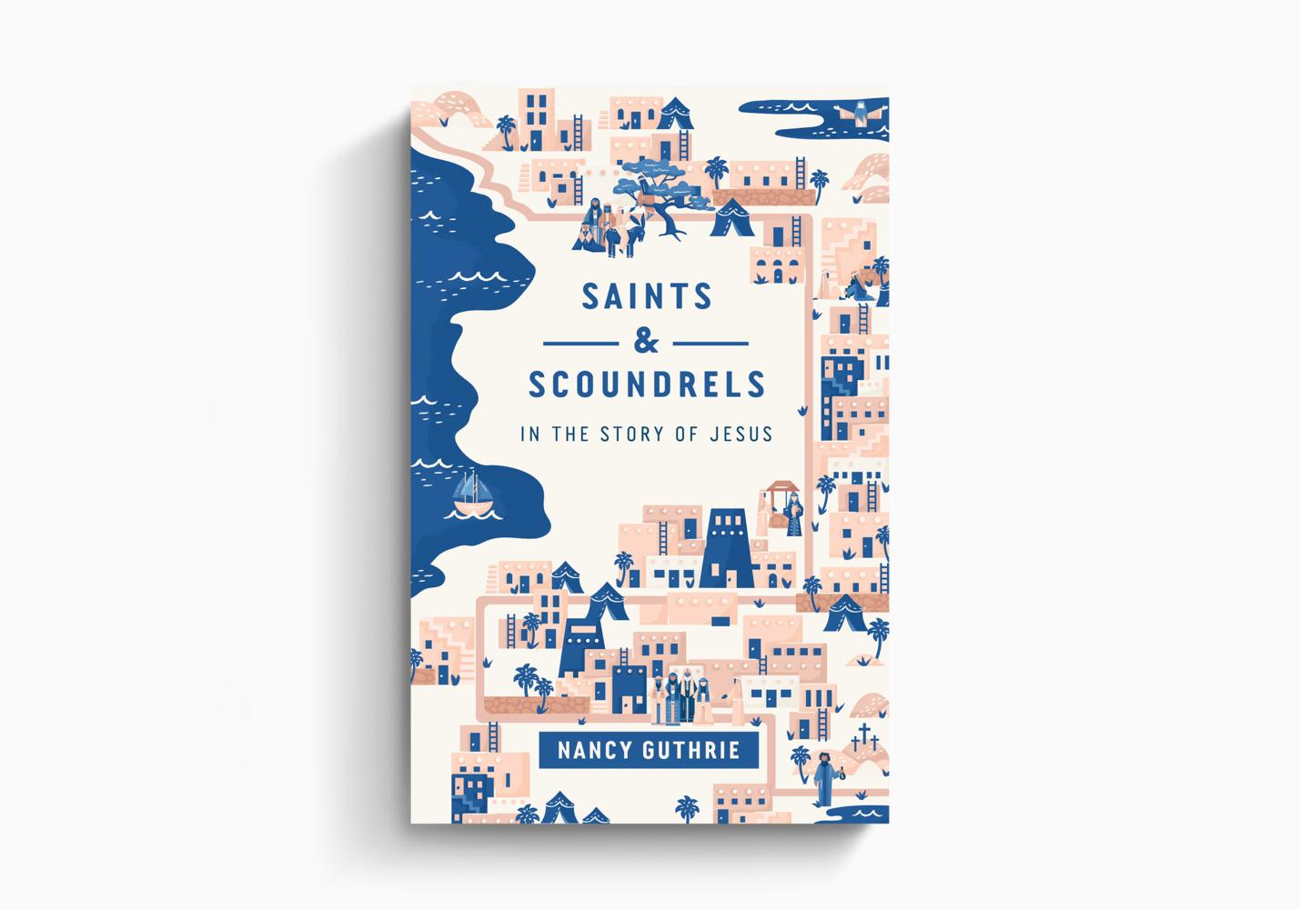 Saints and Scoundrels in the Story of Jesus