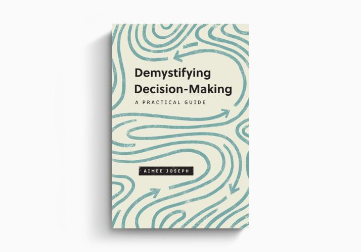 Demystifying Decision-Making