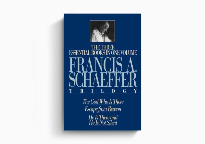 A Francis A. Schaeffer Trilogy