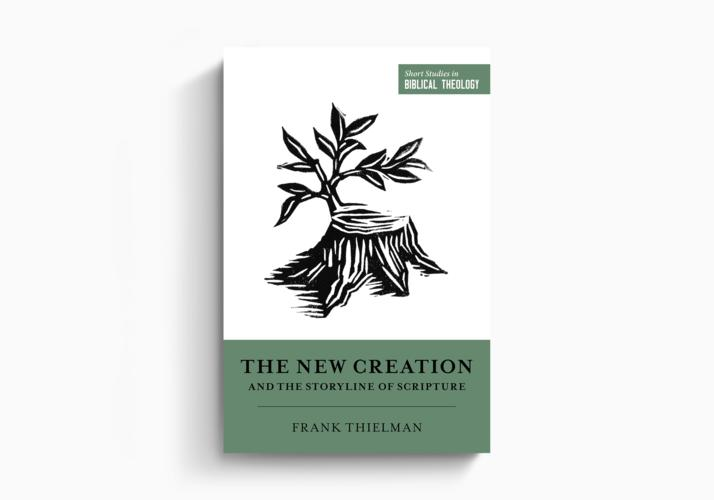The New Creation and the Storyline of Scripture