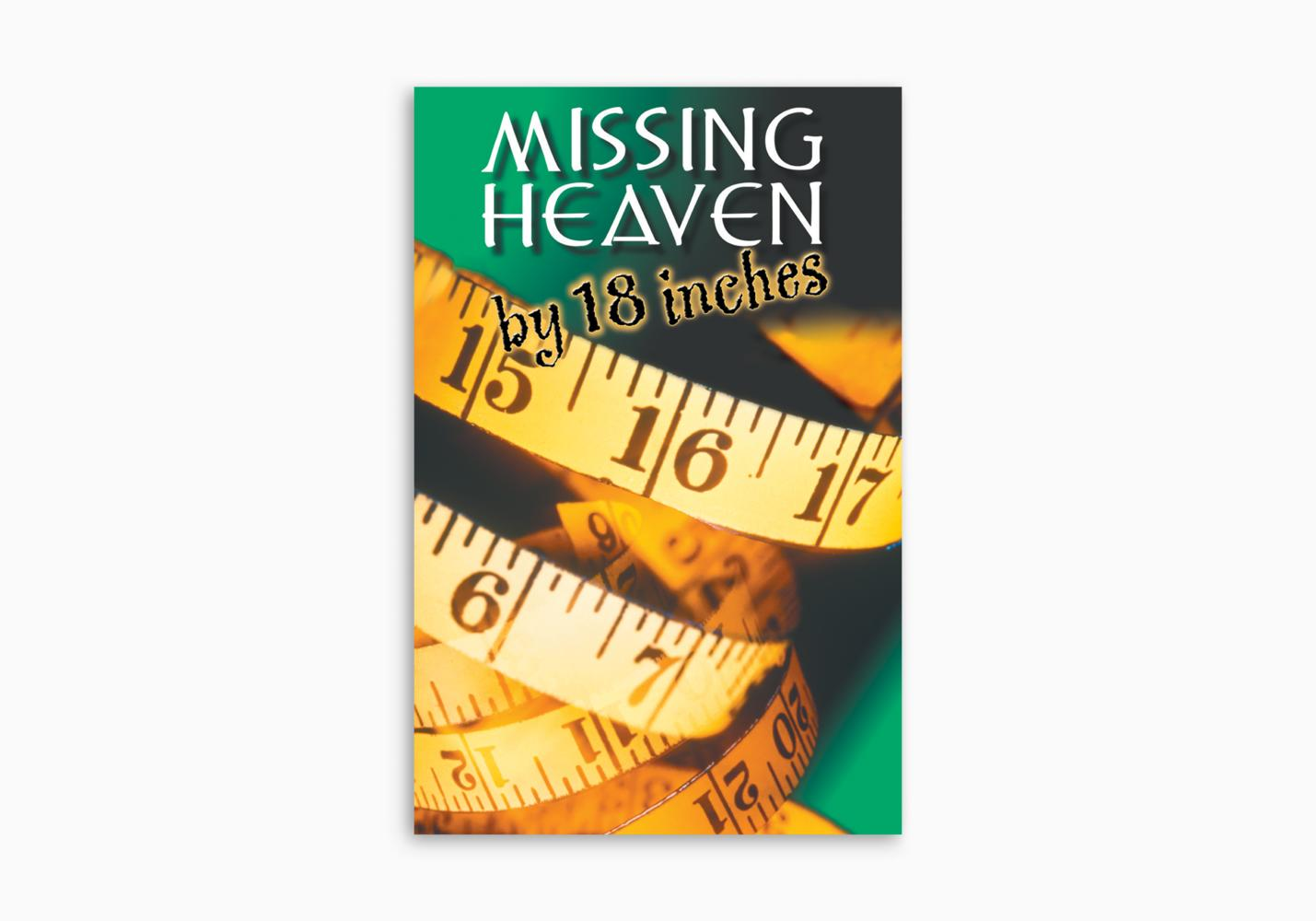 Missing Heaven by 18 Inches (ATS)