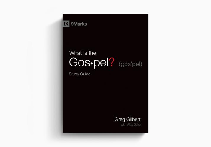What Is the Gospel? Study Guide