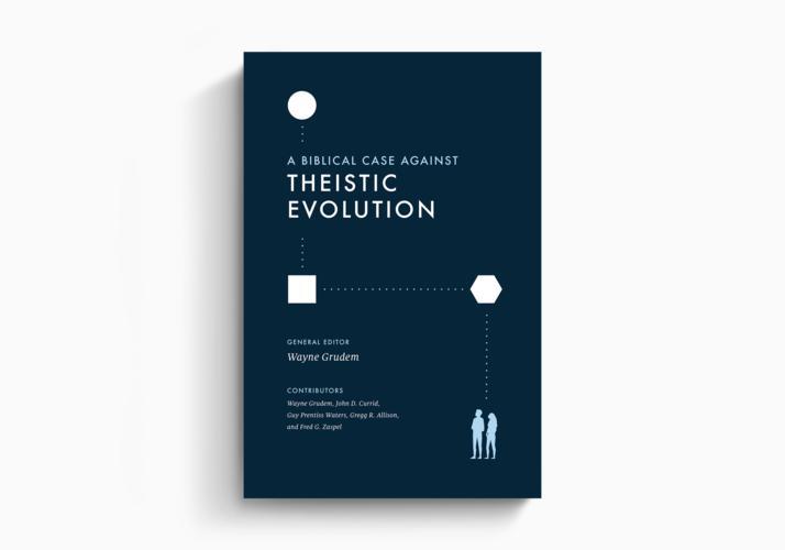 A Biblical Case against Theistic Evolution
